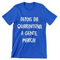 Camiseta Colorida Carnaval 2021 Depois da Quarentena A Gente Marca Azul Royal - Del France