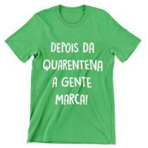 Camiseta Colorida Carnaval 2021 Depois da Quarentena A Gente Marca Verde Bandeira - Del France