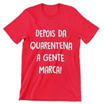 Camiseta Colorida Carnaval 2021 Depois da Quarentena A Gente Marca Vermelho - Del France