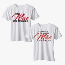 Camiseta mãe e filho - melhor mãe do mundo - Mosaico