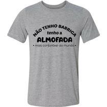 Camiseta Não Tenho Barriga Tenho A Almofada Mais Confortável - Gv Varejo