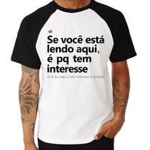 Camiseta Raglan Se você está lendo aqui é pq tem interesse - Branco - Foca na Moda -