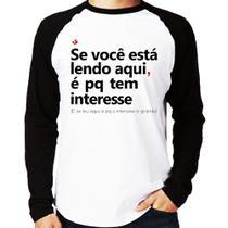 Camiseta Raglan Se você está lendo aqui é pq tem interesse Manga Longa - Branco - Foca na Moda -