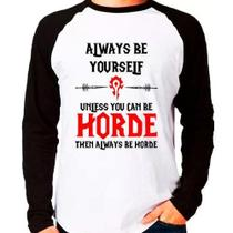 Camiseta World Of Warcraft Be Horde Manga Longa - Eanime