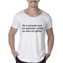 """Camisetas Masculinas Long Line Estampada """"SE É ERRANDO QUE SE APRENDE, ENTÃO EU SOU UM GÊNIO"""" - Suffix"""