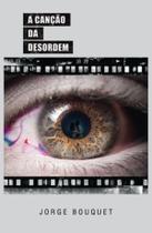 Canção da desordem, a - Scortecci Editora -