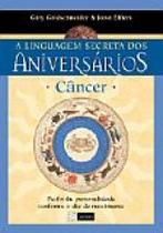 Cancer - a linguagem secreta dos aniversarios - Alegro -
