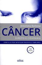 Câncer Direito e Cidadania - 15ª Ed. 2014 - Atlas