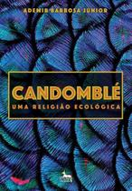 Candomblé Uma Religião Ecológica - Anubis