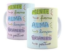 Caneca Porcelana Frases de Motivação Mente Firme, Alma Limpa e Pensamento Positivo - Villa Caneca