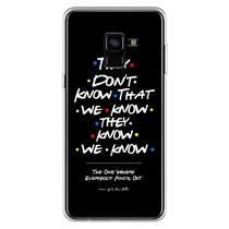 Capa para Galaxy A8 2018 - Friends  They Dont Know That We Know - Mycase