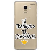 Capa para Galaxy J6 - Tá Tranquilo, Tá favorável - Mycase