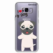 Capa para Galaxy S8 Plus I Love My Pug - Quero case