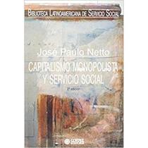 Capitalismo Monopolista Y Servicio Social - Col. Bibioteca Latinoamericana de Servicio Social - Cortez -
