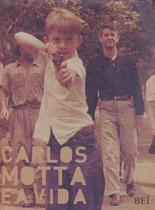 Carlos Motta e A Vida - Bei