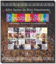 Carnaval de ilheus: identidade turismo e sustentab - Editus