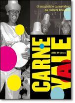 Carne Vale: O Imaginário Carnavalesco no Cultura Brasileira - Sesi