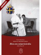 Carta encíclica de são joão paulo ii: rico em misericórdia - Armazem