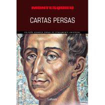CARTAS PERSAS (MONTESQUIEU) - Coleção Grandes Obras do Pensamento Universal - Lafonte