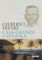 Casa-Grande  Senzala - Editora global