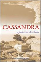 Cassandra - a princesa de troia - livro de bolso - Ordem Do Graal Na Terra
