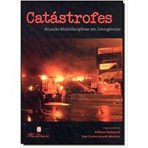 Catástrofes - Atuação Multidisciplinar Em Emergências - Martinari