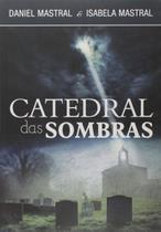 Catedral das Sombras - BVBOOKS