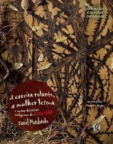 Caveira-rolante,a mulher lesma e outras histori, a - Global