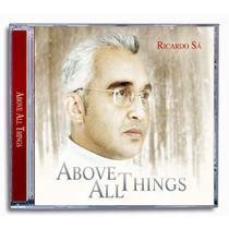 CD Above All Things - Ricardo Sá - Armazem