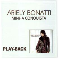 CD Ariely Bonatti Minha conquista (Play-Back) - Mk music