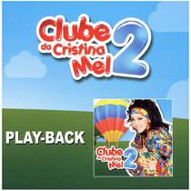 CD Clube da Cristina Mel 2 (Play-Back) - Mk music