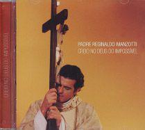 CD Creio no Deus do impossível - Pe Reginaldo Manzotti - Armazem