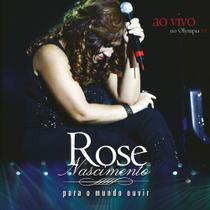 CD Rose Nascimento Para o Mundo Ouvir (Ao Vivo no Olímpia) - Ebenezer