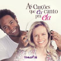 CD Thalles Roberto As Canções Que Eu Canto Pra Ela - Universal Music