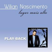 CD Wilian Nascimento Lugar Mais Alto (Play-Back) - Mk music