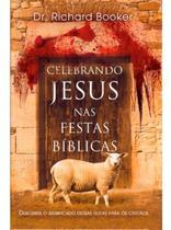 Celebrando Jesus Nas Festas Bíblicas + marca página - BVBOOKS