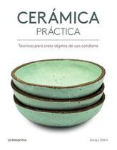 Cerámica práctica. técnicas para crear objetos de uso cotidiano - Zamboni -
