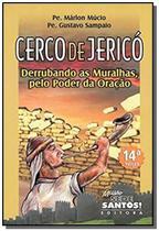 Cerco de jerico - derrubando as muralhas pelo poder da oracao - Missao sede santos - ponto cat -