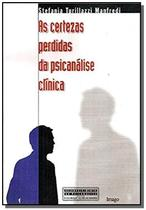 Certezas perdidas da psicanalise clinica, as - 1 - Imago -