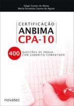 Certificaçao anbima cpa-10 - 400 questoes de prova com gabarito comentado - Novatec