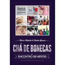 Chá de Bonecas e Encontro de Heróis - A. D. Santos