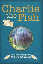 Charlie the fish - Scortecci Editora -