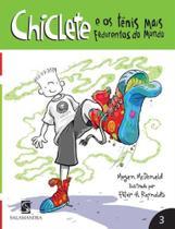 Chiclete e os Tênis Mais Fedorentos do Mundo - SALAMANDRA