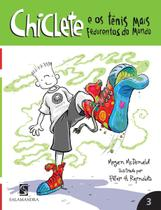 Chiclete e os Tênis Mais Fedorentos do Mundo - Volume 3 - Salamandra