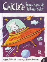 Chiclete - Super-herói do Sistema Solar - Moderna -