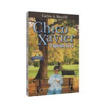 Chico Xavier - O Apóstolo da Fé - Leepp -