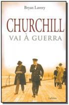 Churchill vai a guerra - Lafonte