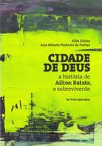 Cidade de deus: a história de ailton batata, o sobrevivente - FGV