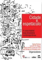 Cidade e Espetáculo: A Cena Teatral Luso-brasileira Contemporânea - Educ - Puc -