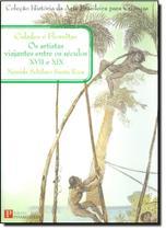 Cidades E Florestas. Artistas Viajantes No Brasil Entre Os Seculos Xvll E X - Pinakotheke